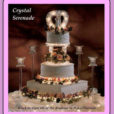 Crystal Serenade Click to view all of the displays in this collection